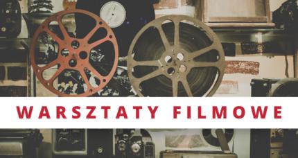 Warsztaty filmowe – zapraszamy