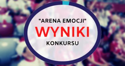 """""""Arena Emocji"""" rozstrzygnięta"""