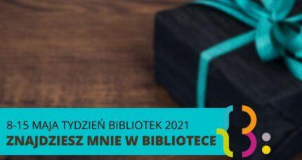 8 – 15 maja Tydzień bibliotek 2021